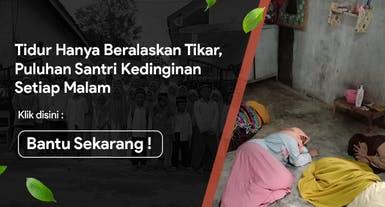 Alas Tidur Layak untuk Santri Yatim Tahfidz Pelosok Desa