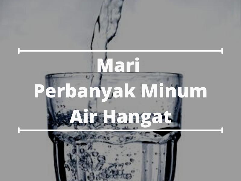 Ini 10 Manfaat Minum Air Hangat Di Pagi Hari Bagi Tubuh