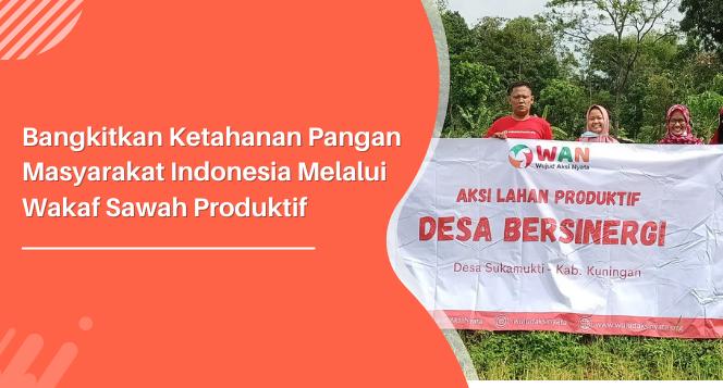 Bangun Lumbung Pangan dengan Wakaf Sawah Produktif
